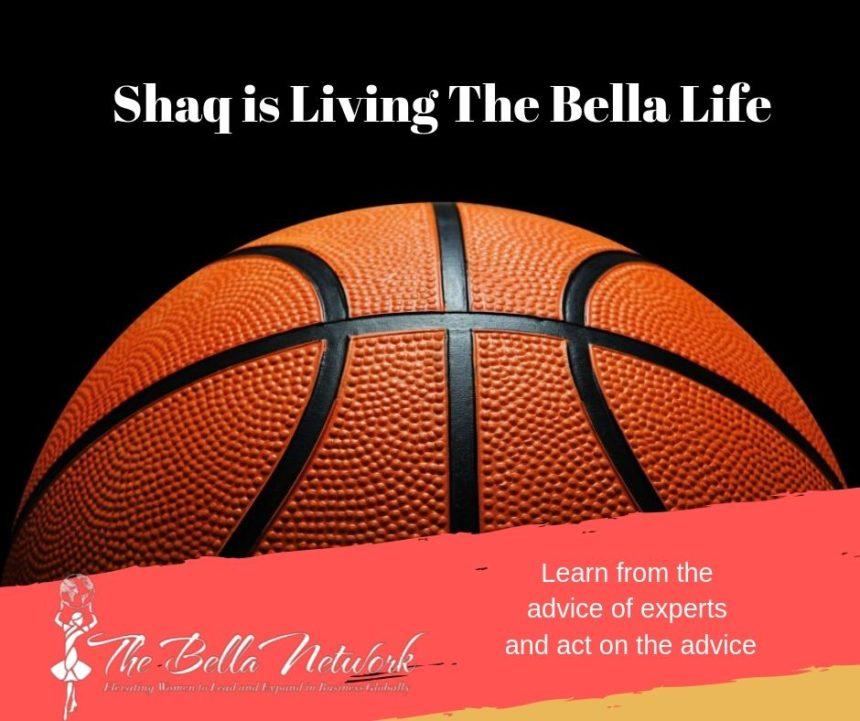 How Shaq is Living The Bella Life