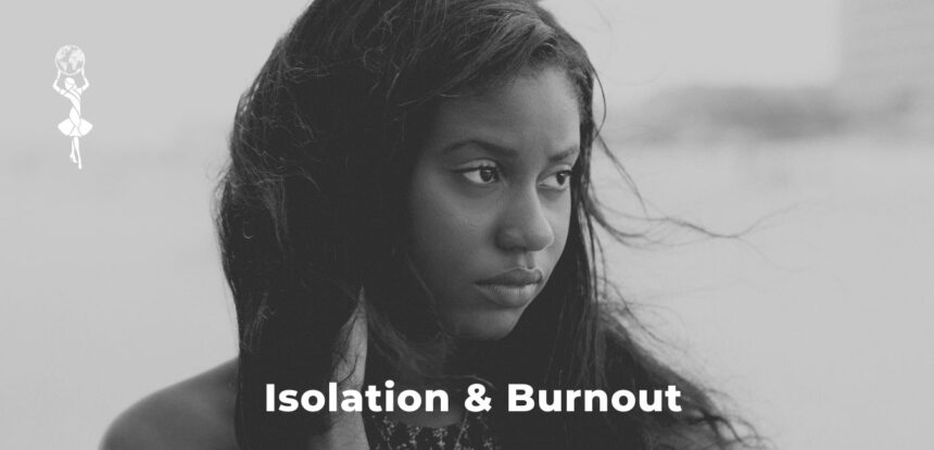 Feeling Isolation or Burned Out